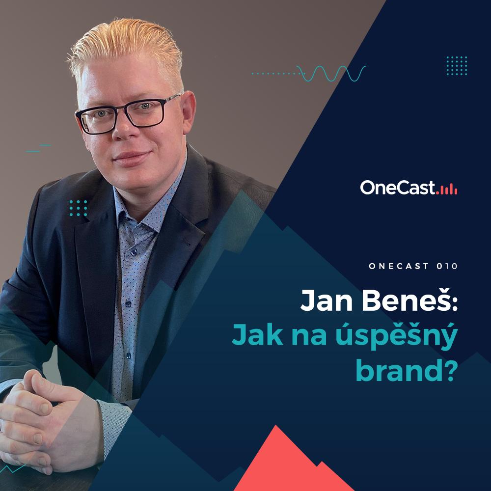#10 OneCast Marketing: Jan Beneš – Jak na úspěšný brand?